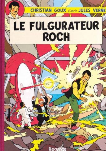 Christian Goux BD, album Le fulgurateur Roch, Jules Verne; éditions Regards